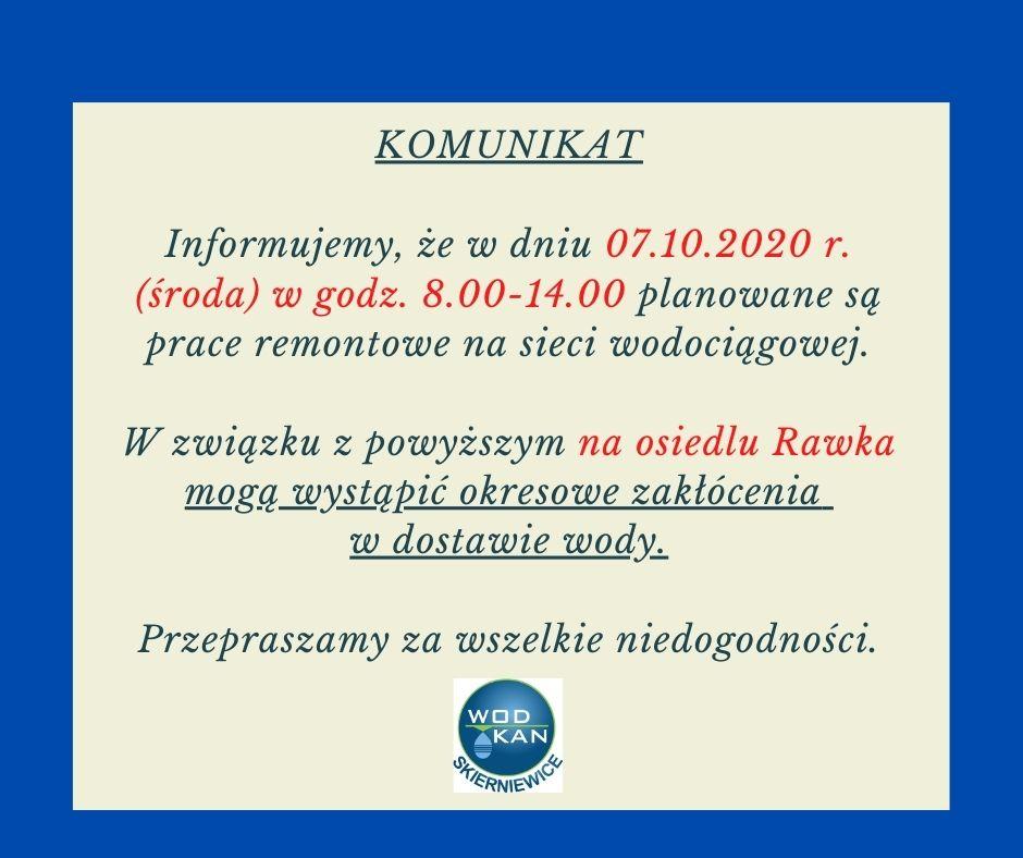 Komunikat informujący, że w dniu 7.10.2020 w godzinach 8.00-14.00 planowane są na osiedlu Rawka prace remontowe na sieci wodociągowej